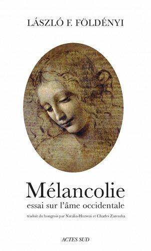 Mélancolie : Essai sur l'âme occidentale