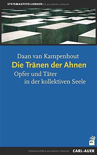 Die Tränen der Ahnen: Opfer und Täter in der kollektiven Seele (Daan Kampenhout Van)