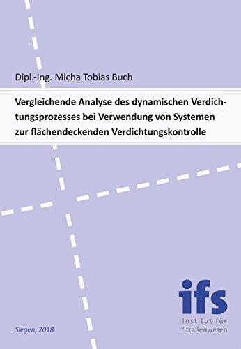 Vergleichende Analyse des dynamischen Verdichtungsprozesses bei Verwendung von Systemen zur flächendeckenden Verdichtungskontrolle
