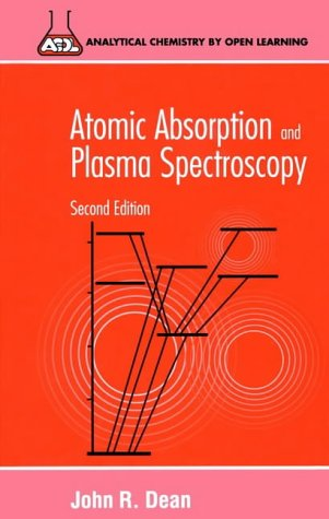 Atomic Absorption and Plasma Spectroscopy (Analytical Chemistry by Open Learning)