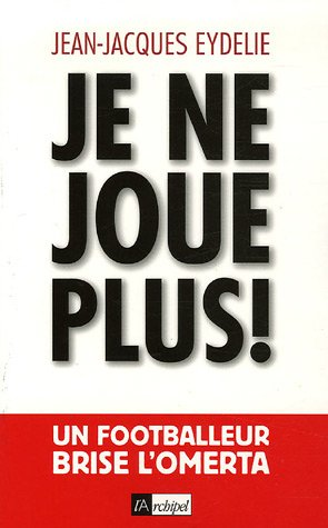 Je ne joue plus ! par Jean-Jacques Eydelie, Michel Biet