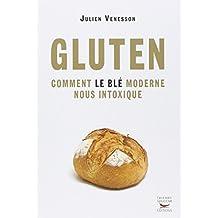 Gluten Comment le blé moderne nous intoxique
