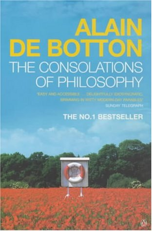 The Consolations of Philosophy. Alain de Botton