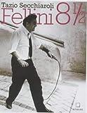 Fellini Achteinhalb (Beaux Livres)