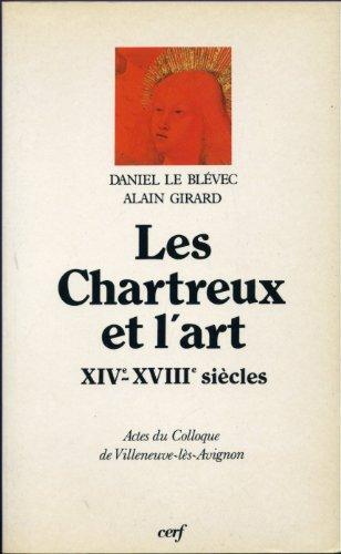 Les Chartreux et l'art : XIVe-XVIIIe siècle, actes