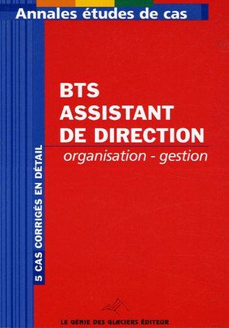 Annales Organisation-Gestion BTS Assistante de Direction : Etude de cas