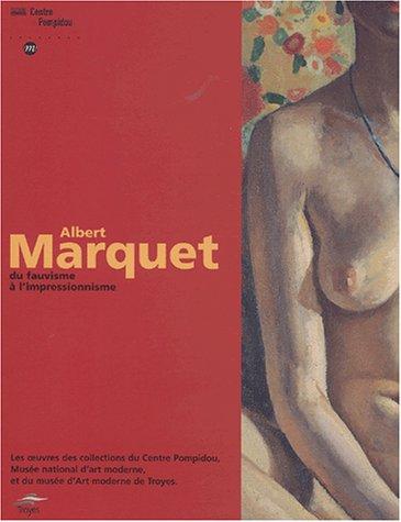 Albert Marquet du fauvisme  l'impressionnisme