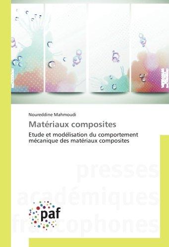 Matériaux composites: Etude et modélisation du comportement mécanique des matériaux composites par Noureddine Mahmoudi