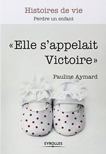 Elle s'appelait Victoire : Perdre un enfant