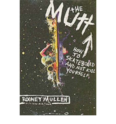 [ THE MUTT HOW TO SKATEBOARD AND NOT KILL YOURSELF BY MORTIMER, SEAN](AUTHOR)PAPERBACK par Sean Mortimer