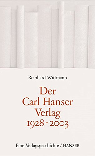 Der Carl Hanser Verlag 1928-2003