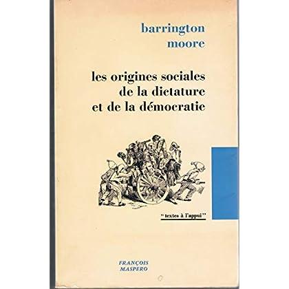 LES ORIGINES SOCIALES DE LA DICTATURE ET DE LA DEMOCRATIE.