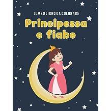 Jumbo Libro da colorare principessa e fiabe