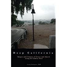 Deep California: Images and Ironies of Cross and Sword on El Camino Real by Craig Chalquist (2008-06-23)