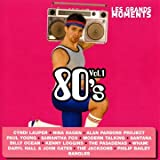 Les Grands Moments : 80'S /Vol.1