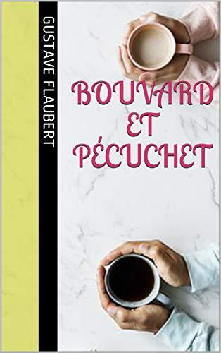 Bouvard et Pécuchet par Gustave Flaubert