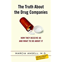 The Truth About the Drug Companies: How They Deceive Us and What to Do About It (English Edition)