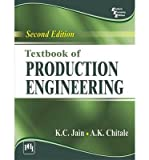 [(Textbook of Production Engineering)] [ By (author) K. C. Jain, By (author) A. K. Chitale ] [April, 2014]