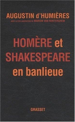 Homère et Shakespeare en banlieue de Augustin d' Humieres (9 septembre 2009) Broché