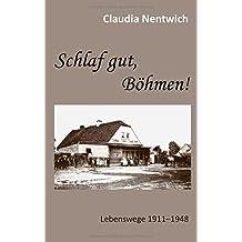 Schlaf gut, Böhmen!: Lebenswege 1911-1948