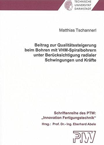 tssteigerung beim Bohren mit VHM-Spiralbohrern unter Berücksichtigung radialer Schwingungen und Kräfte (Schriftenreihe des PTW: