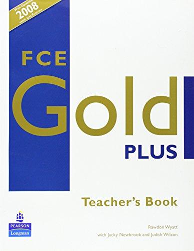 FCE gold plus. Teacher's book. Per le Scuole superiori: Teachers Resource Book