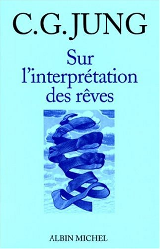 Sur L'Interpretation Des Reves (Collections Sciences - Sciences Humaines) par Carl Jung