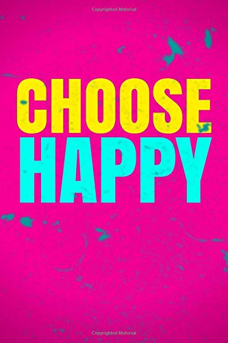 Choose Happy: Classic Blank Notebook, Unlined, Unique: Volume 2