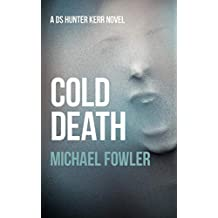 Cold Death: A taut and psychological police thriller which is truly authentic set in Yorkshire (DS Hunter Kerr)