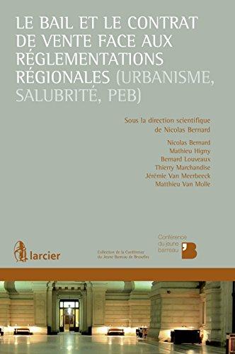 Le bail et le contrat de vente face aux réglementations régionales (urbanisme, salubrité, PEB) (Collection de la Conférence du Jeune Barreau de Bruxelles)