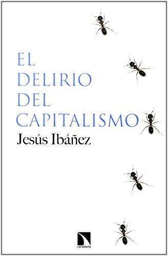 El delirio del capitalismo (Mayor) por Jesús Ibañez Alonso