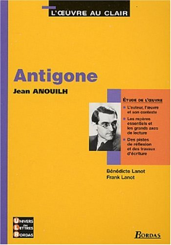 Antigone, Jean Anouilh par Bénédicte Lanot, Frank Lanot