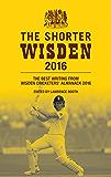 The Shorter Wisden 2016: The Best Writing from Wisden Cricketers' Almanack 2016