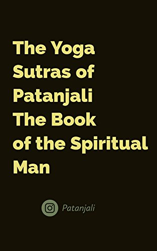 The Yoga Sutras of Patanjali The Book of the Spiritual Man (English Edition)