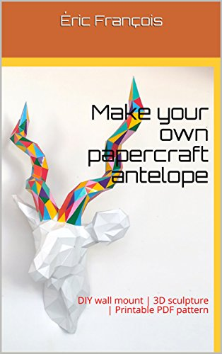 Make Your Own Papercraft Antelope Diy Wall Mount 3d Sculpture