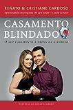 Casamento Blindado: O seu casamento à prova de divórcio (Portuguese Edition)