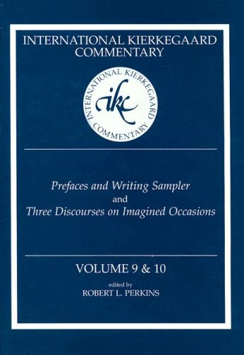 Prefaces and Writing Sampler and Three Discourses on Imagined Occasions: 9/10 (International Kierkegaard Commentary)