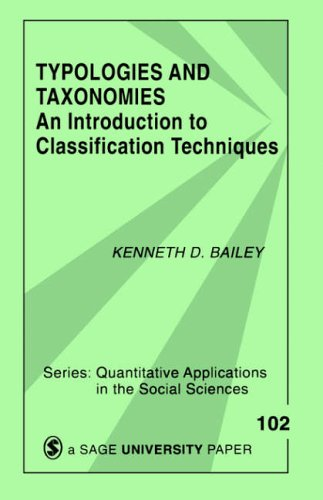 BAILEY: TYPOLOGIES AND TAXONOMIES (PAPER): AN INTRODUCTIONTO CLASSIFICATION TECHNIQUES: An Introduction to Classification Techniques (Quantitative Applications in the Social Sciences)