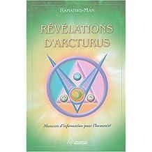 Révélations d'Arcturus : Moments d'information pour l'humanité