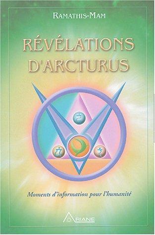 Révélations d'Arcturus : Moments d'information pour l'humanité par Ramathis-Mam