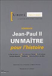 Liberté politique, N° 30, Juillet 2005 : Jean-Paul II : Un maître pour l'histoire