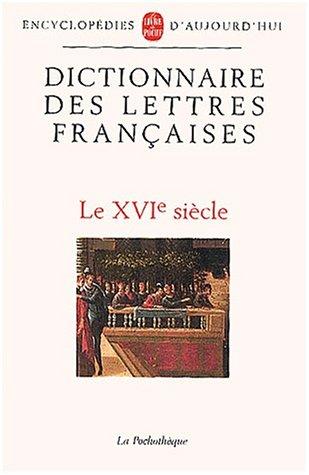 Dictionnaire des lettres françaises. Le XVIème siècle par Collectif