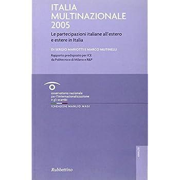 Italia Multinazionale 2005. Le Partecipazioni Italiane All'estero E Estere In Italia