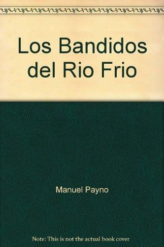 Los Bandidos del Rio Frio by Manuel Payno (2010-01-01)