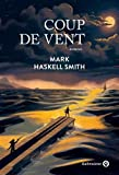 Coup de vent / Mark Haskell Smith   Haskell Smith, Mark - Auteur du texte. Auteur