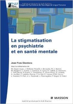 La stigmatisation en psychiatrie et en sant mentale de Jean-Yves Giordana ( 9 juin 2010 )