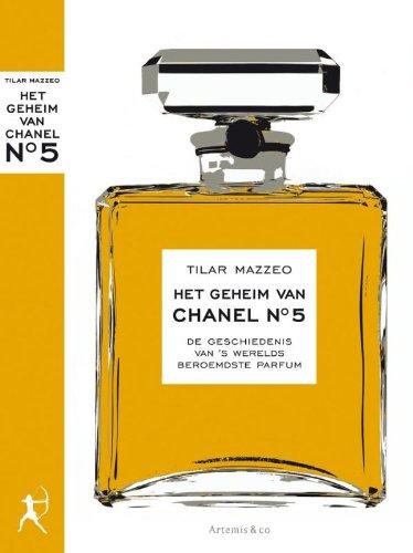 Het geheim van Chanel N° 5: de geschiedenis van 's werelds beroemdste parfum