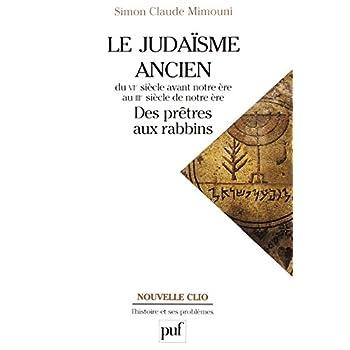 Le judaïsme ancien du VIe siècle avant notre ère au IIIe siècle de notre ère : des prêtres aux rabbins