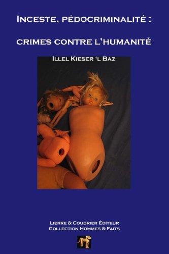 Inceste et pédocriminalité, crimes contre l'humanité par Illel Kieser 'l Baz Ibk