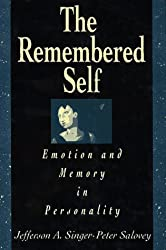 The Remembered Self: Emotion and Memory in Personality